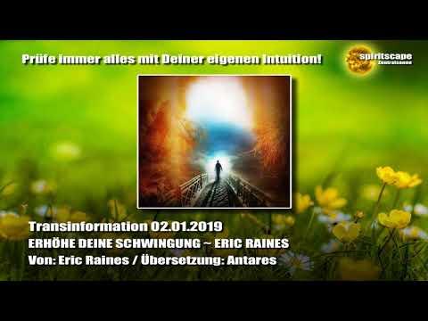ERHÖHE DEINE SCHWINGUNG ~ ERIC RAINES ~ 02.01.2019 - Transinformation