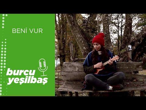 Burcu Yeşilbaş - Beni Vur ( Ahmet Kaya Cover)