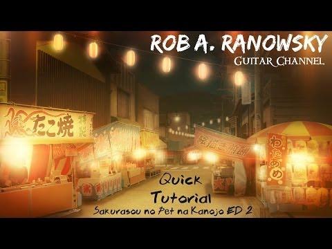 「QUICK TUTORIAL」 [TABS] Sakurasou no Pet na Kanojo ED 2 INTRO Anime Guitar Cover by Rob A. Ranowsky