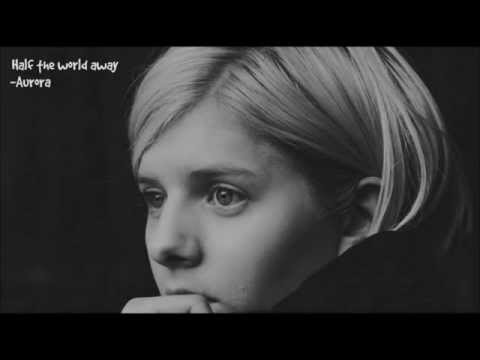 Aurora- Half The World Away Lyrics