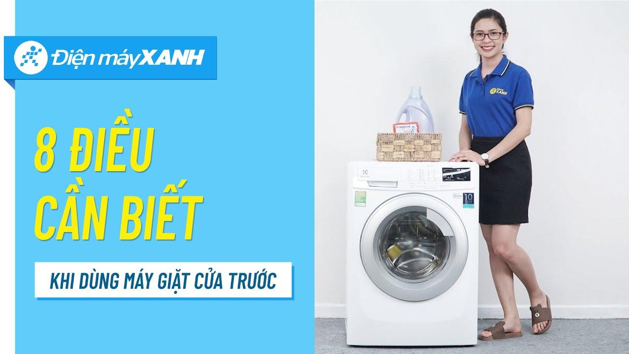 8 điều cần biết khi sử dụng máy giặt cửa trước | Điện máy XANH