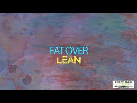 Cheap Joe's 2 Minute Art Tip -  Fat Over Lean