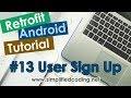 #13 Retrofit Android Tutorial - Sign Up using Retrofit POST Request