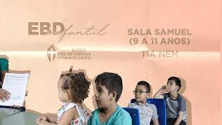 EBD INFANTIL IPMS | 07/02/2021 - Sala Samuel (9 a 11 anos)