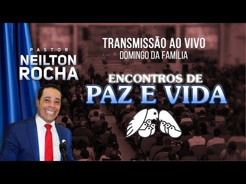 Paz e Vida ao vivo Sp - Domingo 22-09-2019 - Pr. Neilton Rocha - Noite