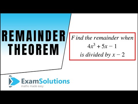 Remainder Theorem : ExamSolutions
