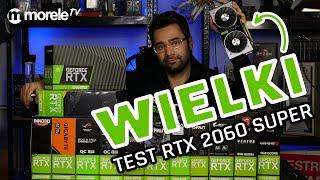 Który SUPER jest najbardziej Super? WIELKI TEST RTX 2060 Super