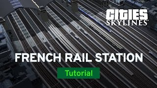 Cities: Skylines French Tutorial (EP6) French Central Station with Neguchi Maroyama (Modded) thumbnail