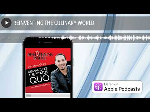 REINVENTING THE CULINARY WORLD