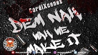Cordi - Dem Nah Wah We Make It  - June 2019