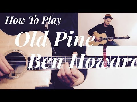 BEN HOWARD  OLD PINE  GUITAR TUTORIAL