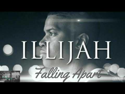 ILLiJah - Falling Apart