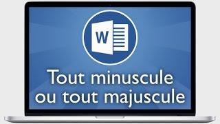 Tutoriel Word 2013 - Tout mettre en majuscule ou en minuscule