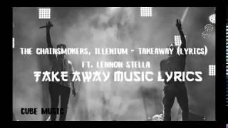 The Chainsmokers ft  Lennon Stella - Take Away Official Lyrics Video