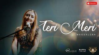 Teri Meri (Lagu India) - Magdalena (Cover)