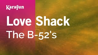 Karaoke Love Shack - The B-52