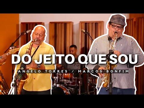 Do Jeito que Sou - Angelo Torres e Marcos Bonfim