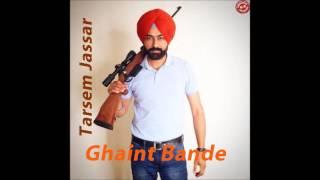 tarsem jassar  song ghaint bande 2016
