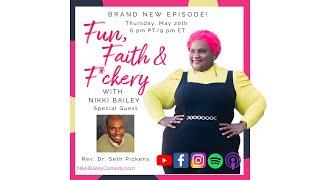 Fun, Faith & F*ckery: S1E3 with Rev. Dr. Seth Pickens