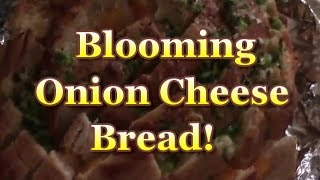 Blooming Onion Cheese Bread!