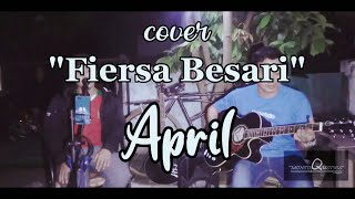 Download FIERSA BESARI(April)||cover MONTOQUSTICS