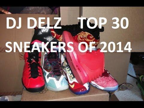 Dj Delz Top 30 Shoe Release's Of 2014