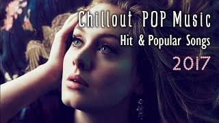 Chillout POP Music 2017 | Best Acoustic Covers of Hits & Popular Songs (Good song)