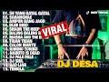 DJ DESA  Full Album 2020  💛 DJ TIK TOK REMIX TERBARU 2020 - VIRAL DJ DE YANG GATAL GATAL SA