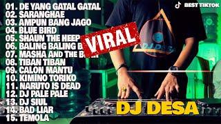 Download lagu DJ DESA [ Full Album 2020 ] 💛 DJ TIK TOK REMIX TERBARU 2020 - VIRAL DJ DE YANG GATAL GATAL SA