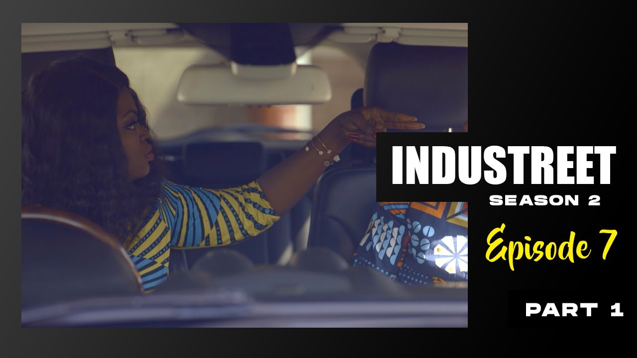 Download INDUSTREET S2EP7 - 9 LIVES (Part 1) | Funke Akindele, Sonorous, Martinsfeelz