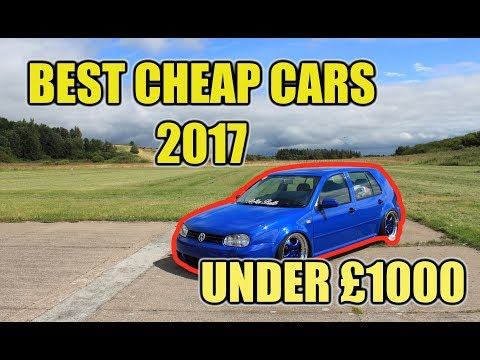 TOP 10 BEST CHEAP FIRST CARS UNDER £1000 2017
