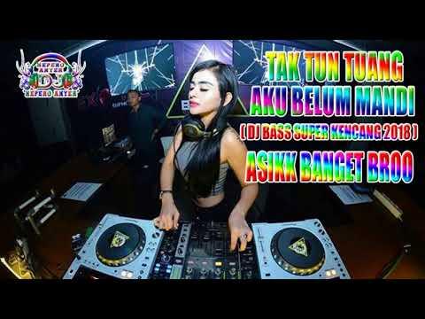 DJ TAK TUN TUANG REMIX ((( BREAKBEAT TERBARU 2018 )))