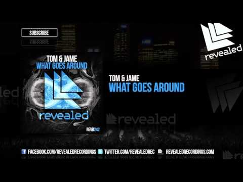 Tom & Jame - What Goes Around [OUT NOW!]