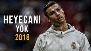 Cristiano Ronaldo - Heyecanı Yok