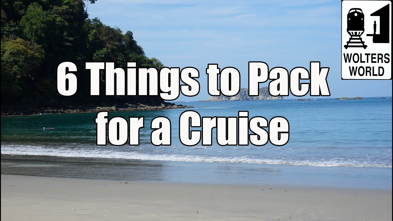 32168d2acd4369 What to Pack for a Cruise - 6 Things NOT To Forget - YouTube
