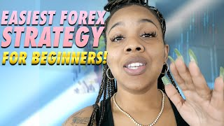 The Easiest Forex Strategy For Beginners | Simple Forex Strategy