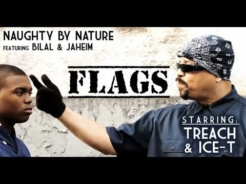 """Naughty By Nature  Presents:  """"FLAGS""""  starring Ice-T (LIFE CUT)"""