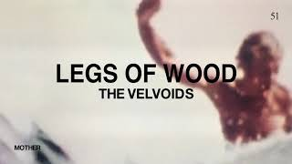 Legs Of Wood By The Velvoids – Music From The State51 Conspiracy