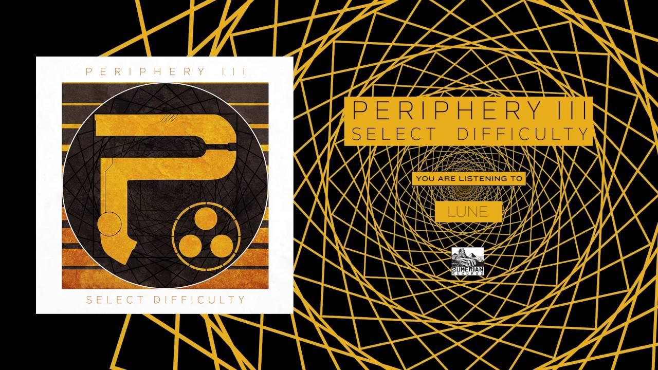 Szemben az árral! - Periphery – Periphery III: Select Difficulty (2016)