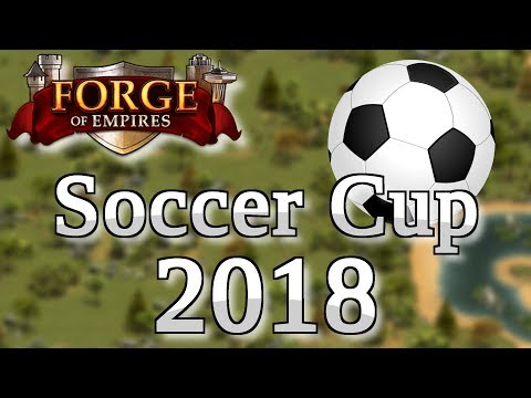 Forge of Empires SOCCER CUP 2018 -- Das UNFAIRSTE Event seit