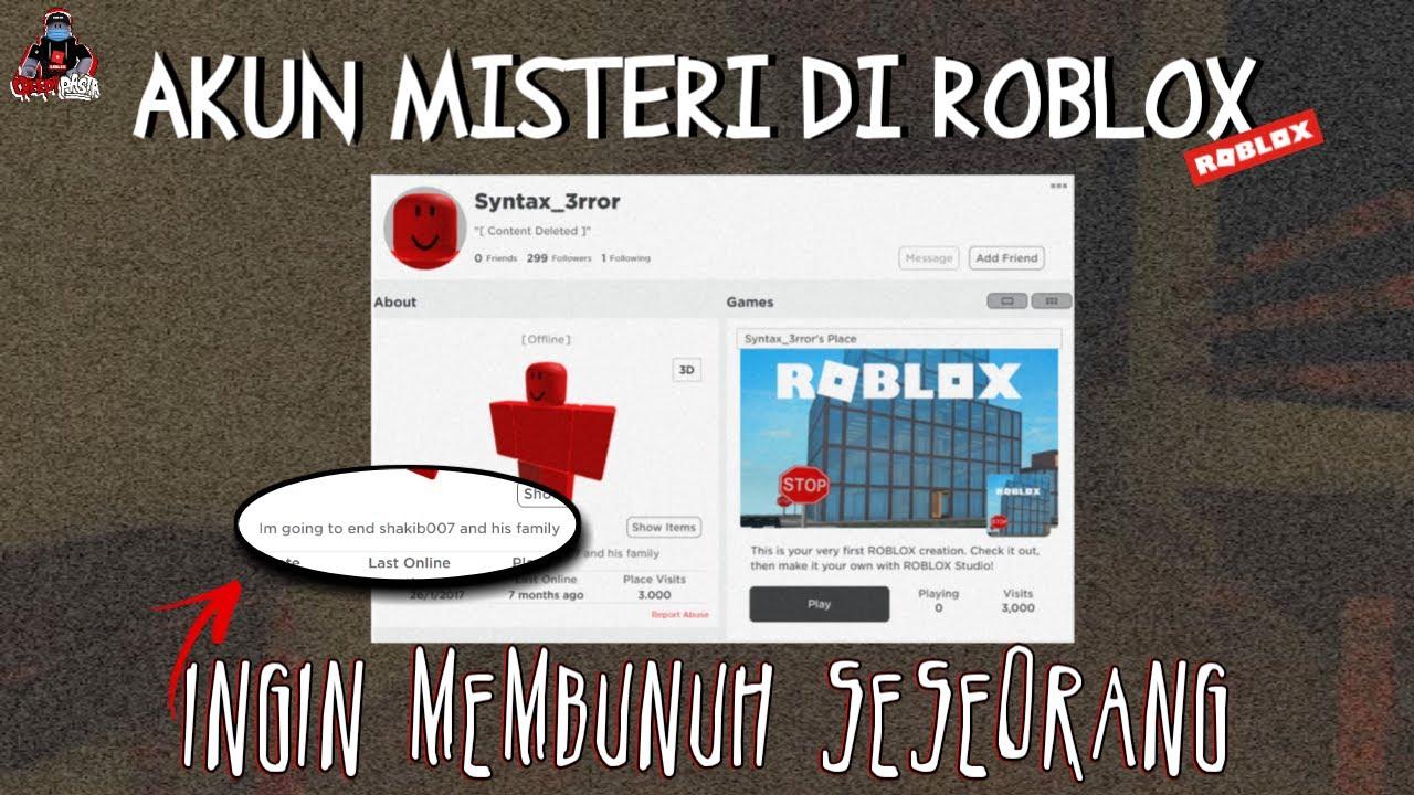 AKUN ANEH YANG BERNIAT MEMBUNUH SESEORANG DI ROBLOX !! Syntax_error -Creepypasta