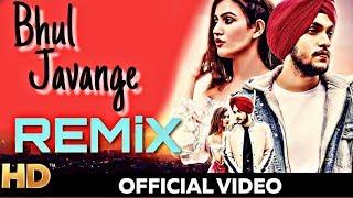 Bhul javange dj remix Ibhul javange dj song I Hauli Hauli Bhul javange DJ|Punjabi song DJ is