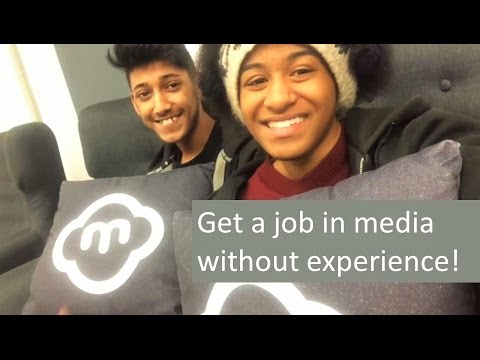 Get a job in Media without experience - How to