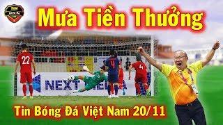 🔥Tin Bóng Đá Việt Nam 20/11: Sau Trận Đấu Thái Lan Tuyển Việt Nam Nhận Mưa Tiền Thưởng
