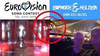 """ESC-Blog """"Euphorie & Helden"""" 2019 aus Tel Aviv - Teil 4 - Finalstimmung!"""