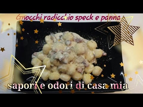 Ricetta del giorno Gnocchi Radicchio,Speck e panna