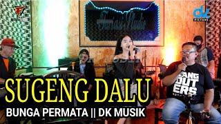 Download BUNGA PERMATA DK MUSIK - SUGENG DALU