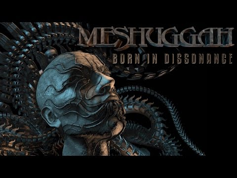 MESHUGGAH - Born In Dissonance (OFFICIAL TRACK & LYRICS)