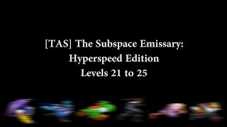 [TAS] The Subspace Emissary: Hyperspeed Edition Levels 21 to 25
