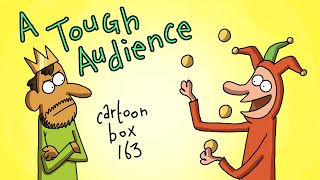A Tough Audience | Cartoon Box 163 | By Frame Order | Dark Humor Cartoons